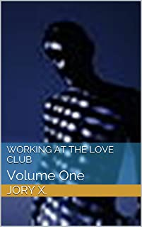Working At The Love Club: Volume One (The Love Club Series Book 1)