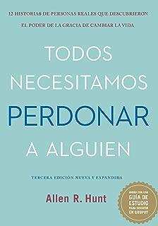 Todos Necesitamos Perdonar A Alguien: Tercera Edicion Nueva Y Expandida (Everybody Needs to Forgive Somebody Spanish Edition)