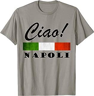 Ciao Italia Tricolore Italian Flag Napoli Naples Italy Pride T-Shirt