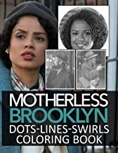Motherless Brooklyn Dots Lines Swirls Coloring Book: Motherless Brooklyn Beautiful Simple Designs An Adult Color Puzzle Ac...