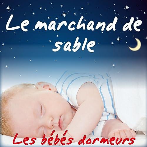 Le Marchand De Sable Berceuses Et Comptines Pour Faire Dormir Les