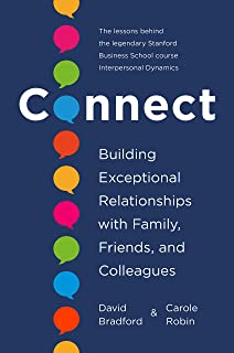 Connect: Building Exceptional Relationships with Family, Friends, and Colleagues