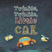 Twinkle, Twinkle, Little Car: A Silly Book for Toddlers Who Love Cars (Silly Books for Toddlers and Preschool Kids)