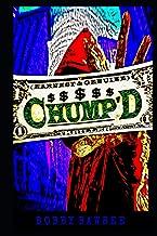CHUMP'D: An ( earnest & genuine ) Thriller