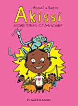 Akissi: More Tales of Mischief: Akissi Book 2
