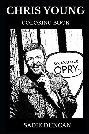 Chris Young Coloring Book: Famous Country Musician and Legendry Artist, Pop Icon and Talented Prodigy Inspired Adult Coloring Book