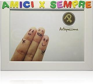 Cornici per foto in legno con la scritta Amici x Sempre, da appoggiare o appendere, misura 13x18 cm Bianca. Ideale per gli...