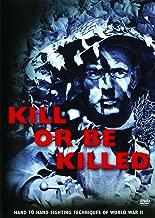 Kill or Be Killed Original Combat Training Film World War II anglais