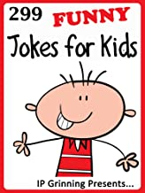 299 Funny Jokes for Kids. Short, Funny, Clean and Corny Kid's Jokes - Fun with the Funniest Lame Jokes for all the Family....