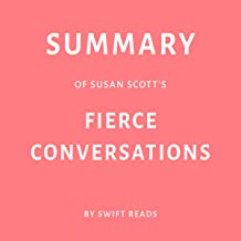 Summary of Susan Scott's Fierce Conversations by Swift Reads