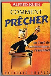 Comment Precher: Ou l'Art de Communiquer l'Essentiel [Broché] [French Edition]