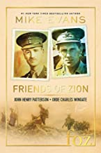 Friends of Zion: A Novel: John Henry Patterson and Orde Charles Wingate