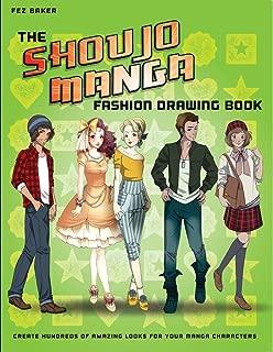 The Shoujo Manga Fashion Drawing Book: Create Hundreds of Amazing Looks for your Manga Characters