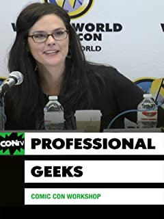 Comic Con Workshop: How to be a Professional Geek