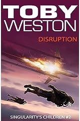 Disruption: Singularity's Children, Book 2 Kindle Edition
