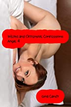 Weird and Offensive Confessions: Angie 4 (Mini Candy Book 335)