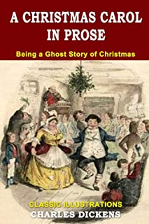 A Christmas Carol in Prose; Being a Ghost Story of Christmas: Classic Illustrations, Vintage Classics Edition, Original Cl...