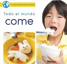 Todo el mundo come: Everyone Eats (Little World Everyone Everywhere) (Spanish Edition)