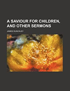 A Saviour for Children, and Other Sermons