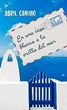 En una casa blanca a la orilla del mar (Spanish Edition)