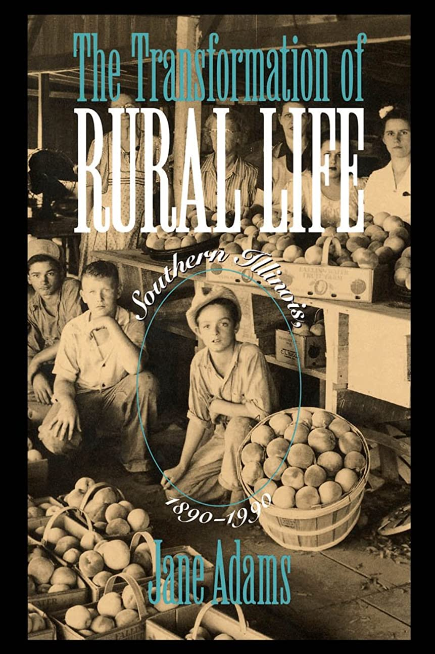 打たれたトラック無駄な泣いているThe Transformation of Rural Life: Southern Illinois, 1890-1990 (Studies in Rural Culture) (English Edition)