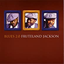 Blues 2.0 ((Fruteland Jackson) Warimo Music BMI)