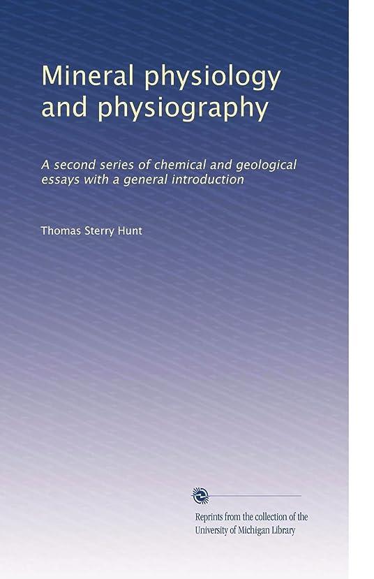 見る人鋸歯状深さMineral physiology and physiography: A second series of chemical and geological essays with a general introduction