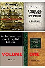 Strong Exhaustive Dictionary, Abbott-Smith's Manual Greek Lexicon of the NT, Liddell-Scott-Jones Lexicon and Thayer Greek Lexicon combined: Volume 1: 1-3100 entries with updated navigation Kindle Edition