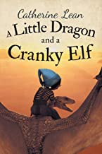 A Little Dragon and a Cranky Elf