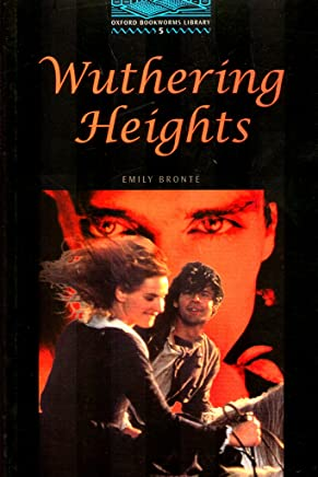 The Oxford Bookworms Library: Stage 5: 1,800 Headwords: Wuthering Heights
