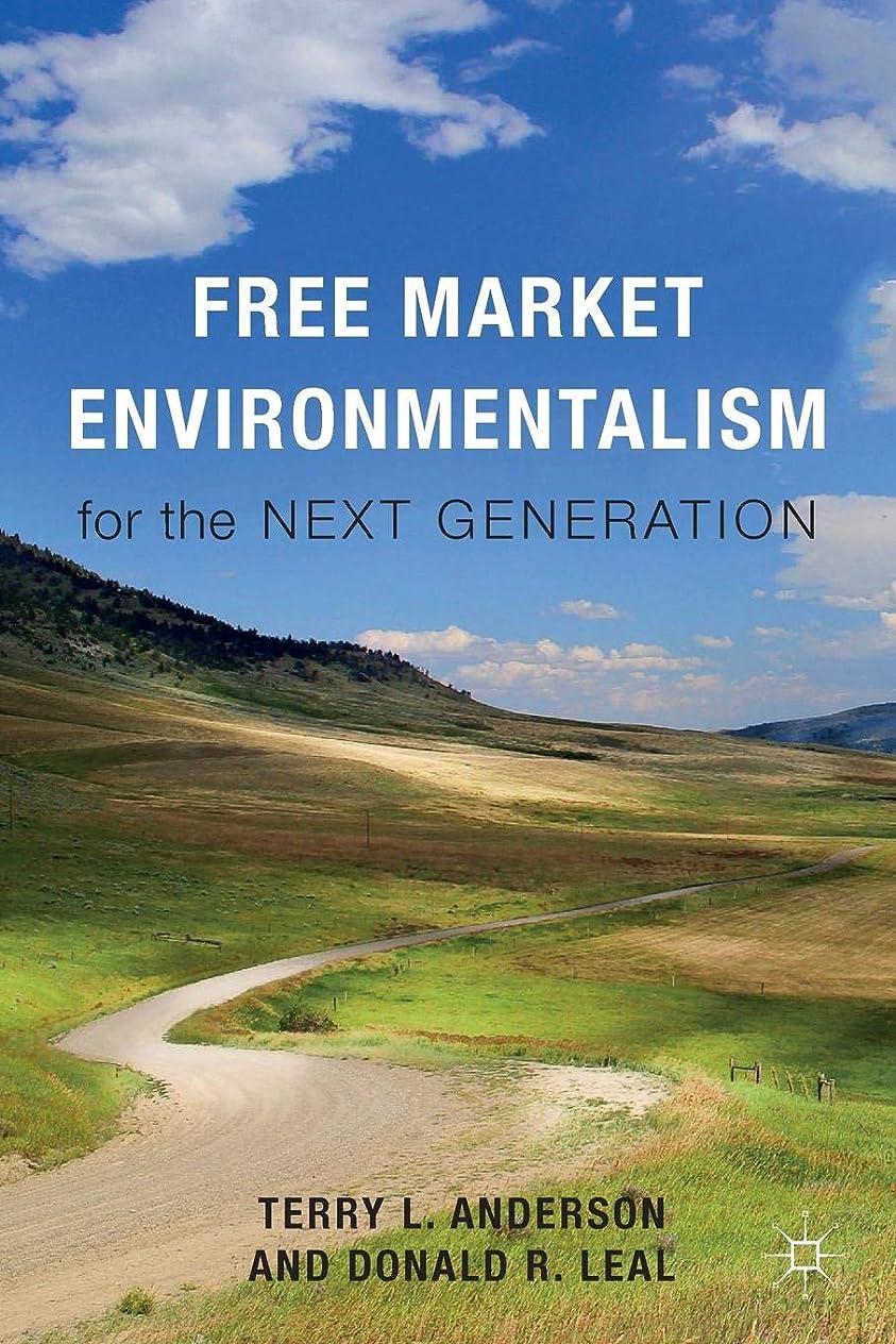 安心させる火傷ダースFree Market Environmentalism for the Next Generation