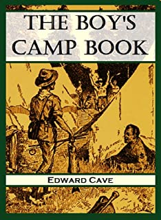 The Boy's Camp Book: A Guidebook Based Upon the Annual Encampment of a Boy Scout Troop  (1914)