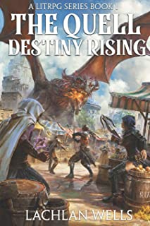 The Quell: Destiny Rising - A LitRPG Series (Book 1)
