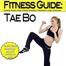 Fitness Guide: Tae Bo - Dance Music For A High Intensity Workout and Training