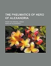 The Pneumatics of Hero of Alexandria; From the Original Greek