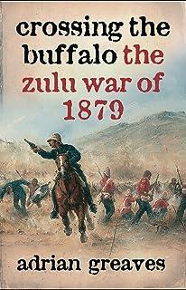 Crossing the Buffalo: The Zulu War of 1879