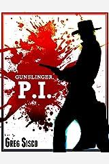 Gunslinger, P.I. Kindle Edition