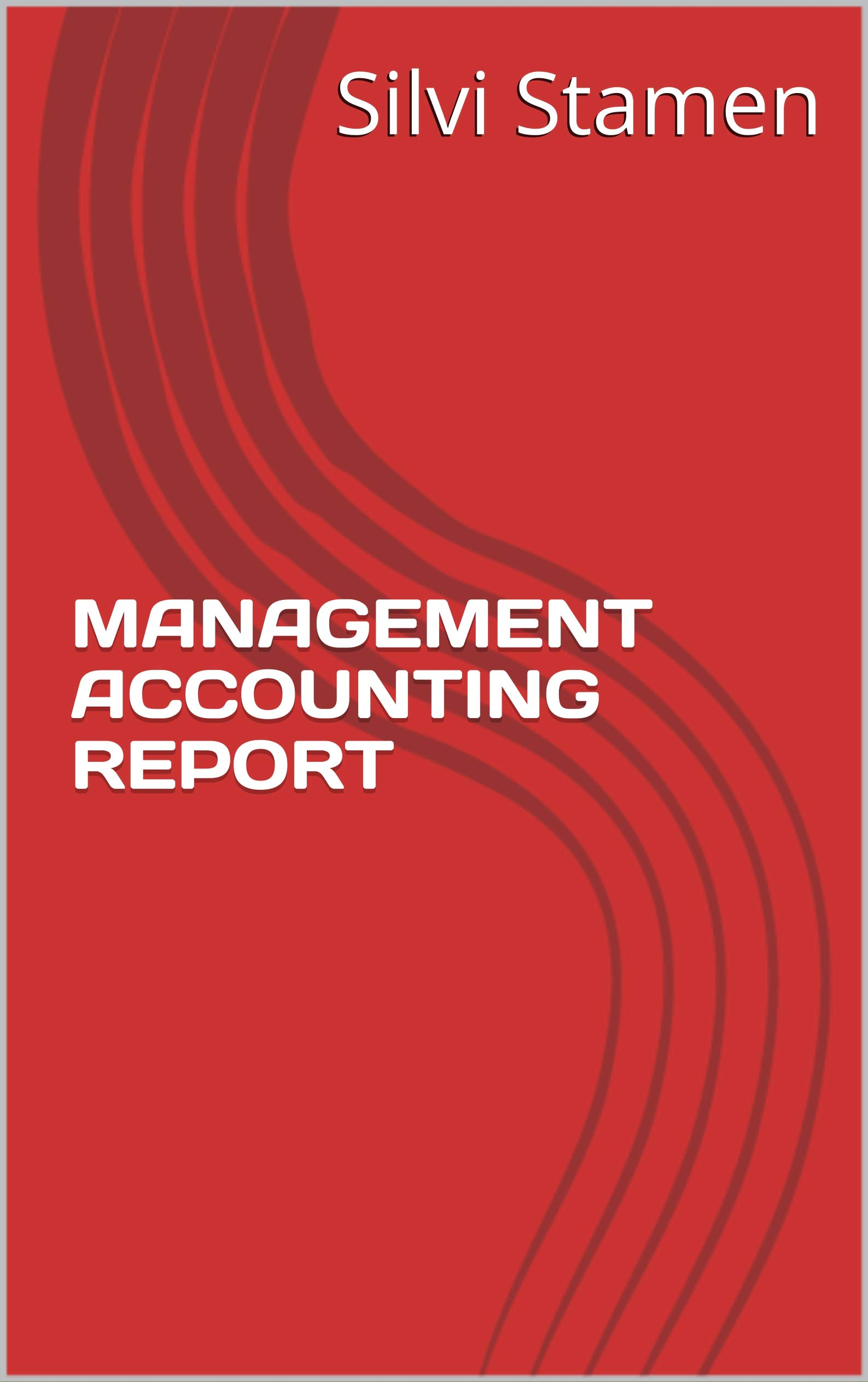 MANAGEMENT ACCOUNTING REPORT