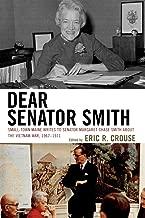 Dear Senator Smith: Small-Town Maine Writes to Senator Margaret Chase Smith about the Vietnam War
