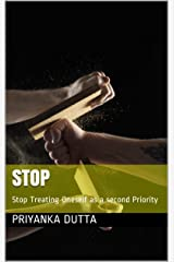 STOP: Stop Treating Oneself as a second Priority Kindle Edition