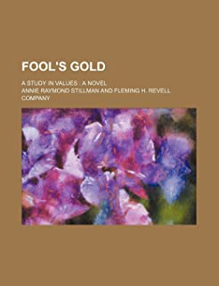 Fool's Gold; A Study in Values a Novel