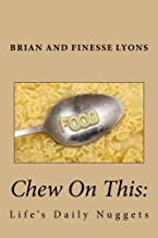 Chew On This: Life's Daily Nuggets (Not Your Average Book 1)