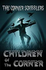 Children Of The Corner: A Corner Scribblers Halloween Special 2020 (Corner Scribblers Quarterly Collections) Kindle Edition