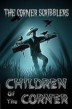 Children Of The Corner: A Corner Scribblers Halloween Special 2020 (Corner Scribblers Quarterly Collections)
