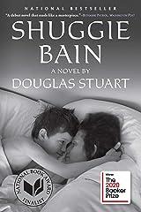 Shuggie Bain: A Novel (Booker Prize Winner) Kindle Edition