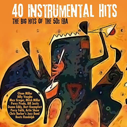 40 Instrumental Hits (The Big Hits of The 50's Era) by