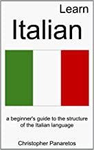 Learn Italian: A Beginner's Guide to the Structure of the Italian Language