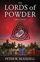 The Lords of Powder: A Miami Fantasy (The Lords of History)