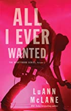 All I Ever Wanted (The Heartthrob Series Book 1)