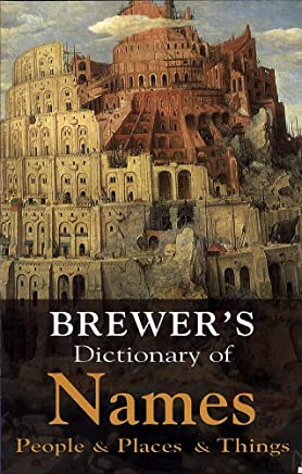 Brewers Dictionary of Names: People & Places & Things